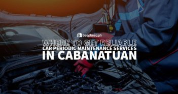 Where to Get Reliable Car Periodic Maintenance Services in Cabanatuan