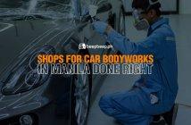 Shops for Car Bodyworks in Manila Done Right